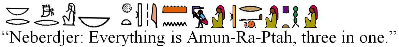 Neberdjer is Amun Ra Ptah three in one -glyphs