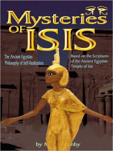 Mysteries of Isis- The Ancient Egyptian Philosophy of Self-Realization by Muata Ashby